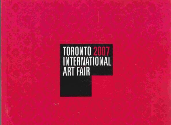 TORONTO INTERNATIONAL ART FAIR 2007