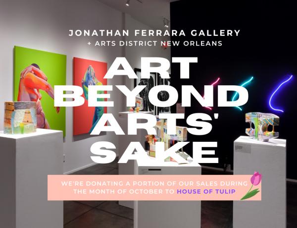 Jonathan Ferrara Gallery Benefits House Of Tulip In Art Beyond Art's Sake