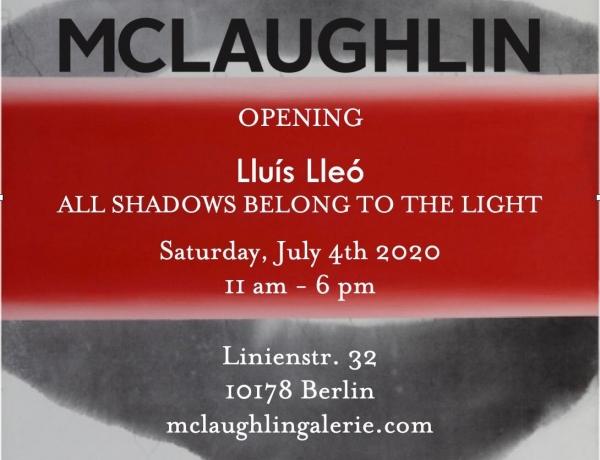 Lluís Lleó | All Shadows Belong to the Light | McLaughlin Galerie, Berlin