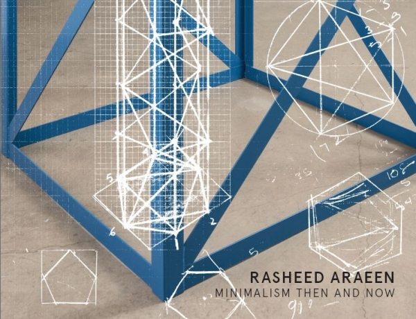 Rsheed Araeen | Minimalism Then and Now