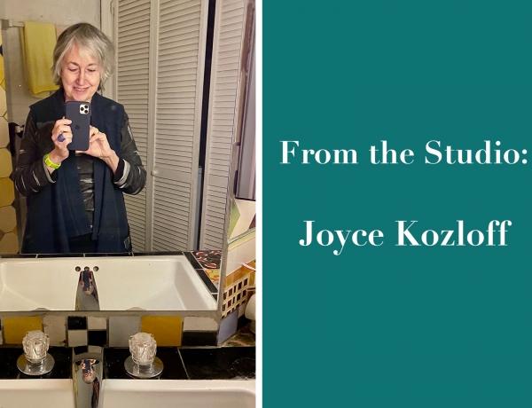 From the Studio: Joyce Kozloff