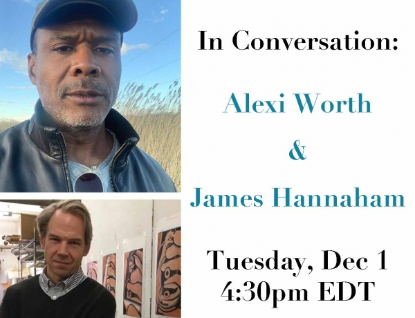 In Conversation: Alexi Worth and James Hannaham
