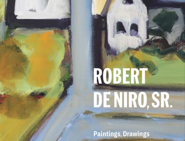 Robert De Niro Sr.: Paintings, Drawings, and Writings: 1942-1993
