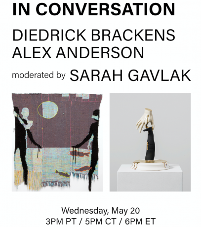 In Conversation: Alex Anderson & Diedrick Brackens | LIVE Wednesday, May 20th