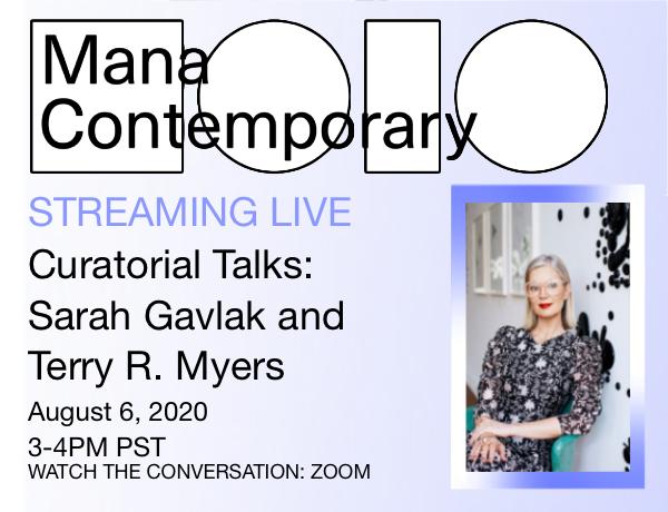 Curatorial Talks: Sarah Gavlak and Terry R. Myers