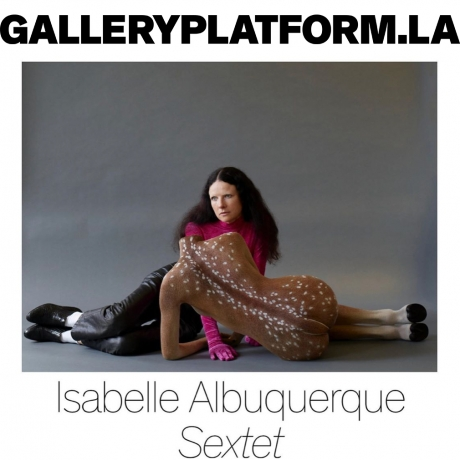 Isabelle Albuquerque's 'Sextet' on GalleryPlatform.LA