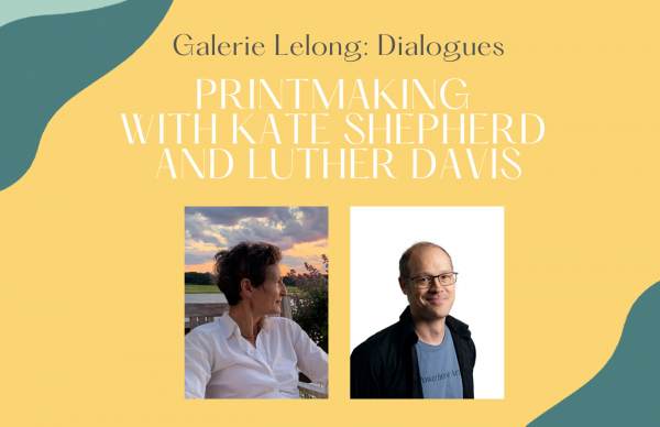 Artist Talk: Printmaking with Kate Shepherd and Luther Davis