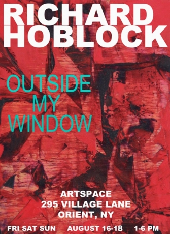 """Richard Hoblock's exhibition, """"Outside My Window,"""" at 295 Artspace, Orient, NY"""