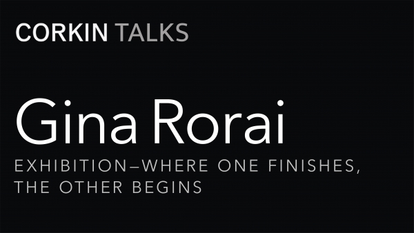 Corkin Talks: Gina Rorai, Where One Finishes The Other Begins