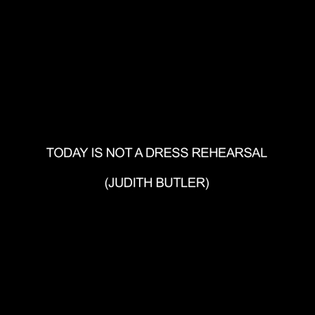 Mika Tajima Screening: Today Is Not a Dress Rehearsal (Judith Butler)