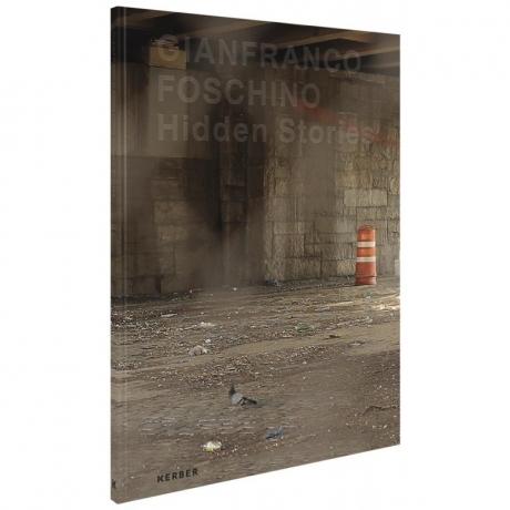 Gianfranco Foschino: Hidden Stories, new catalog by Kerber Verlag