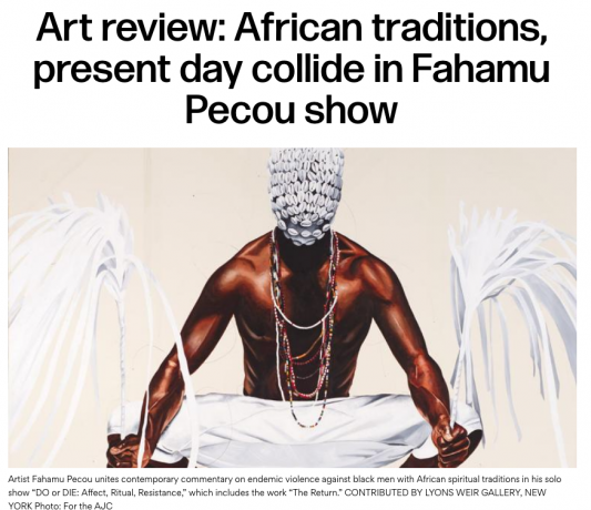 "Fahamu Pecou ""Do or Die: Affect, Ritual, Resistance"" - Atlanta Journal Constitution"