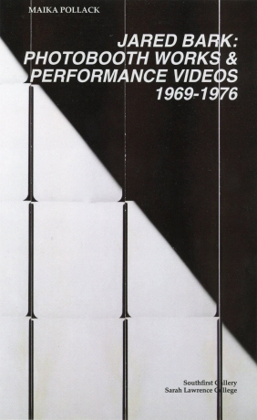 JARED BARK: PHOTOBOOTH WORKS & PERFORMANCE VIDEOS 1969-1976