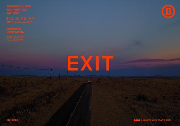 EXIT : WONWOO LEE, JUNGWOOK MOK, JAE HUH
