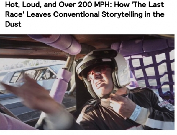 Hot, Loud, and Over 200 MPH: How 'The Last Race' Leaves Conventional Storytelling in the Dust