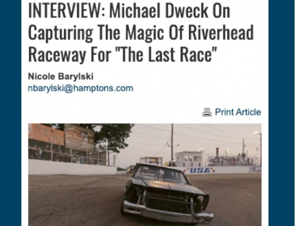 "Michael Dweck On Capturing The Magic Of Riverhead Raceway For ""The Last Race"""