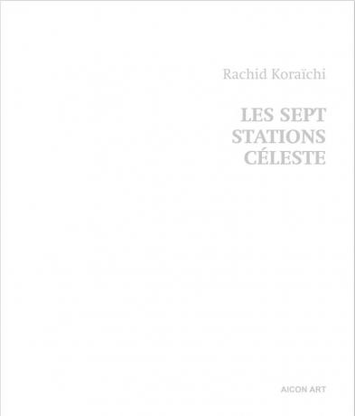 Rachid Koraichi | Les Sept Stations Céleste