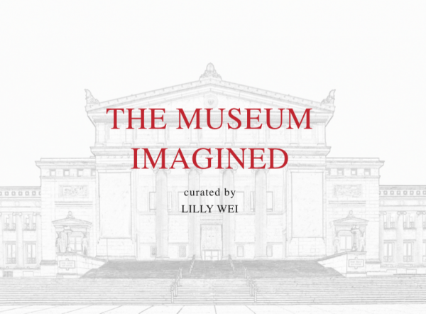 Museum Imagined, curated by Lilly Wei