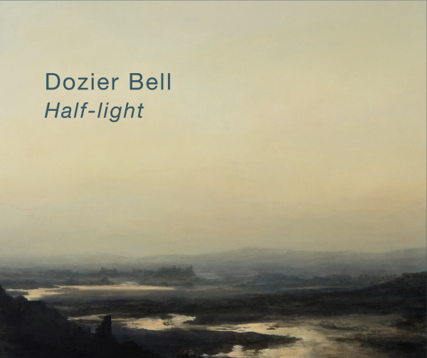 Dozier Bell: Half-light
