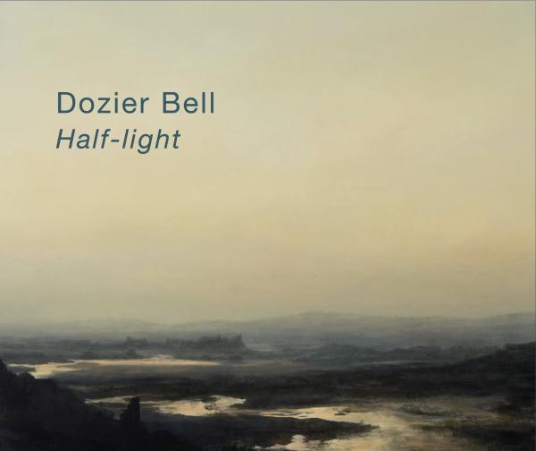 Dozier Bell: Half-light