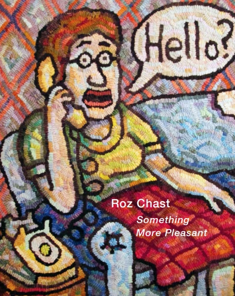 Roz Chast: Something More Pleasant