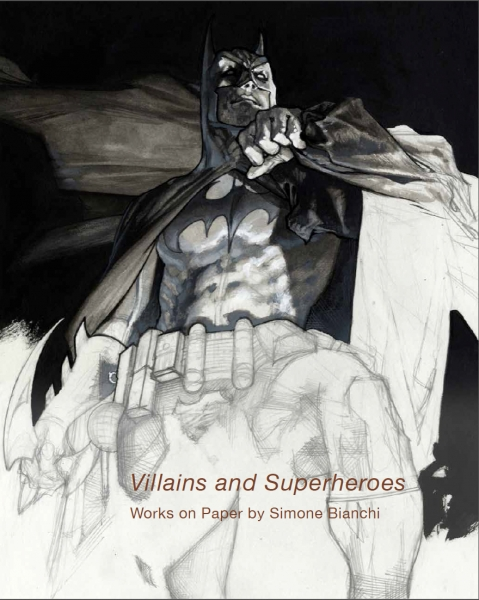 Villains and Superheroes: Works on Paper by Simone Bianchi