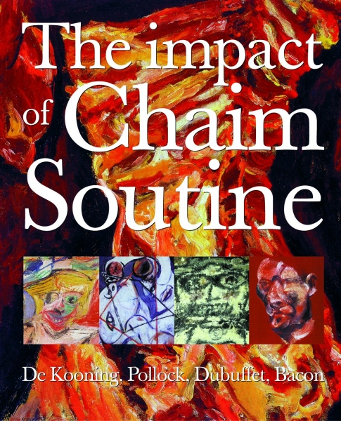 The Impact of Chaim Soutine (1893 – 1943)