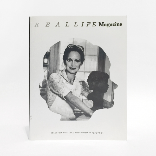 REAL LIFE Magazine: Selected Writings and Projects, 1979 – 1994