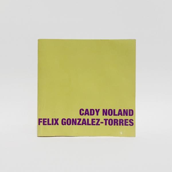 Cady Noland, Felix Gonzalez-Torres : Objekte, Installationen, Wanderbeiten