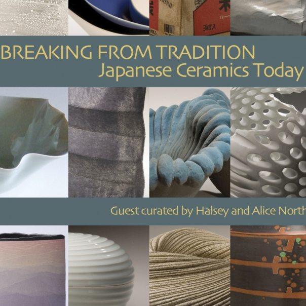 BREAKING FROM TRADITION / Japanese Ceramics Today