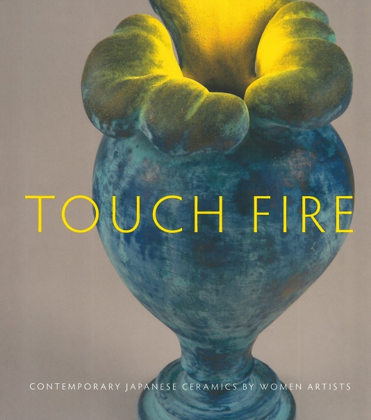Touch Fire: Contemporary Japanese Ceramics by Women Artists