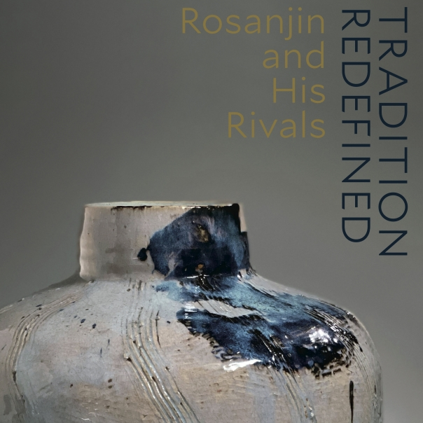 Tradition Redefined Rosanjin and His Rivals