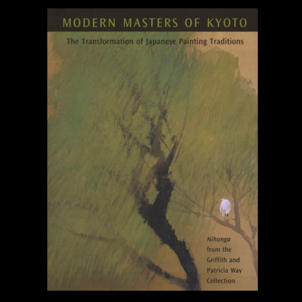 Modern Masters of Kyoto - The Transformation of Japanese Painting Traditions