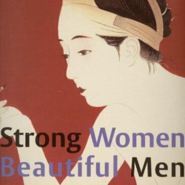 Strong Women, Beautiful Men