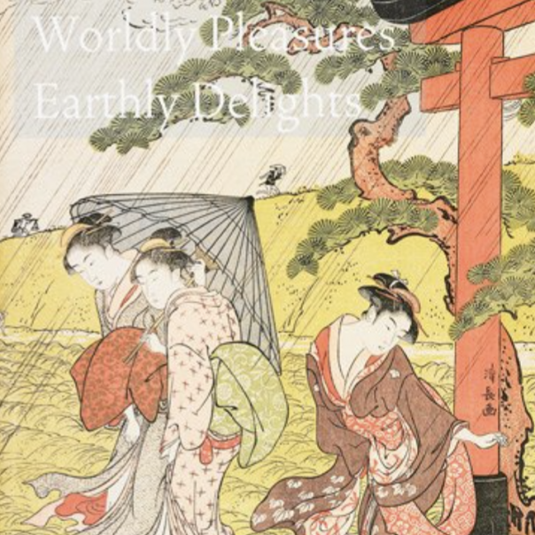 Worldly Pleasures, Earthly Delights