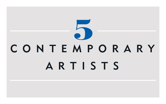 Five Contemporary Artists