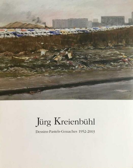 Jürg Kreienbühl Dessins Pastels Gouaches 1952-2003 Maubeuge
