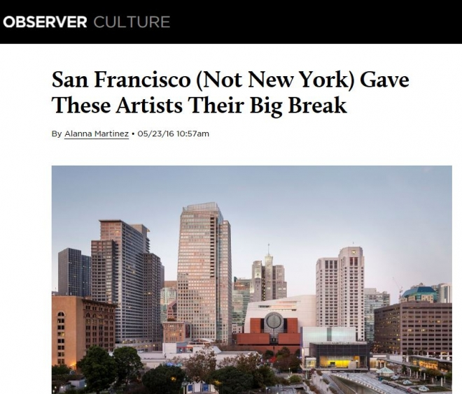 San Francisco (Not New York) Gave These Artists Their Big Break