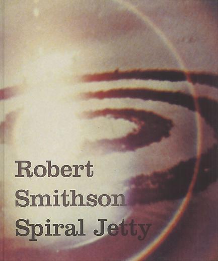 Robert Smithson: Spiral Jetty