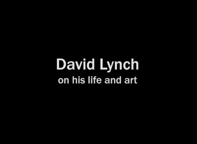 David Lynch on his life and art