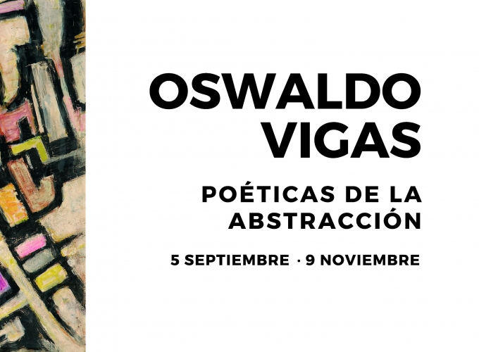 Oswaldo Vigas. Poetics of abstraction