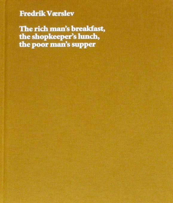 The Rich Man's Breakfast, the Shopkeeper's Lunch, the Poor Man's Supper