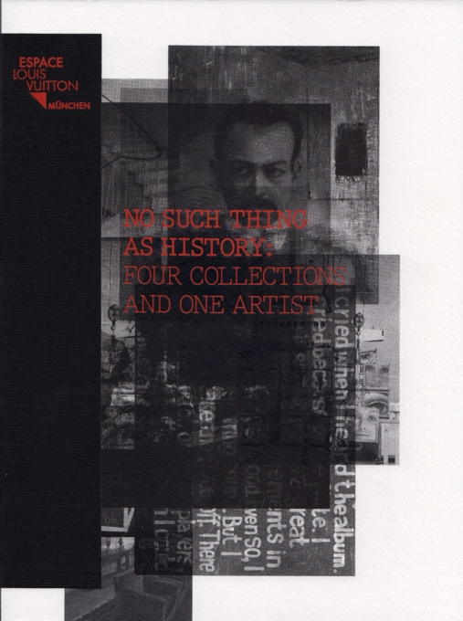 No Such Thing as History: Four Collections and One Artist