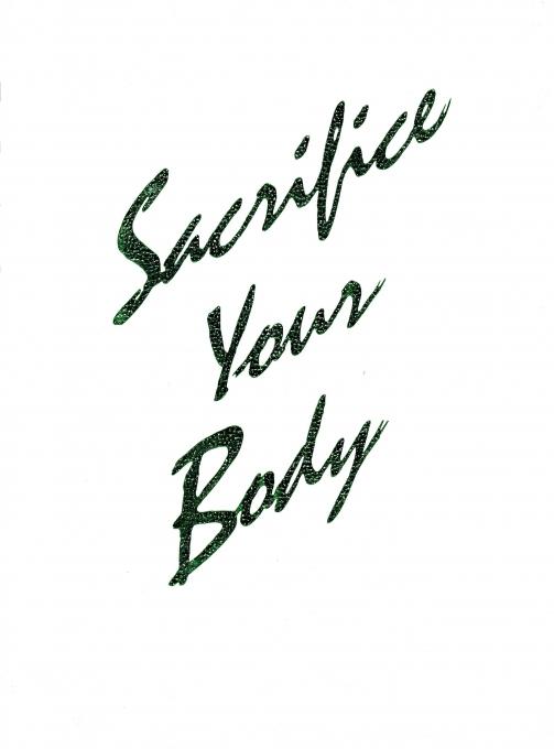 Sacrifice Your Body