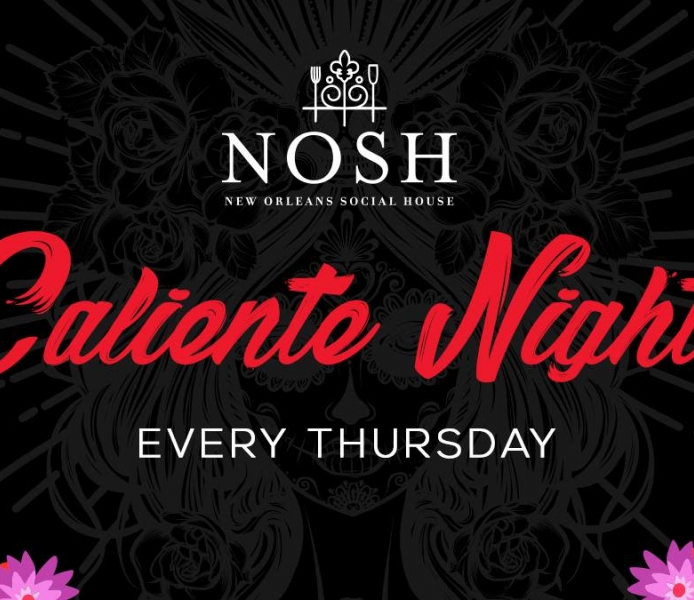 NOSH Caliente Nights