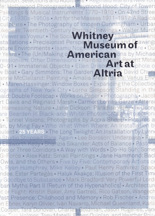 Whitney Museum of American Art at Altria: 25 Years
