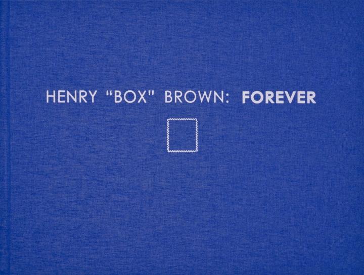 "HENRY ""BOX"" BROWN: FOREVER catalog cover"