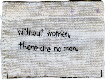 Without women, there are no...