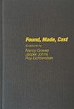 Found, Made, Cast
