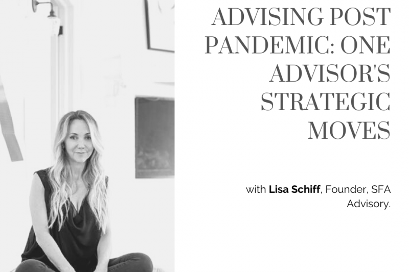 Advising Post Pandemic: One Advisor's Strategic Moves